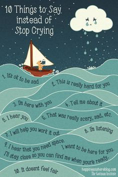 "How we speak to kids matters! 10 things to say instead of ""stop crying."" *Love, love, love this post on what NOT to do when your child is crying."