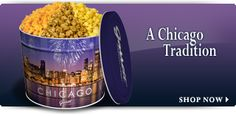 Garrett's Popcorn: The Worlds best popcorn!  The Chicago Mix:  caramel & cheese....pure popcorn perfection!