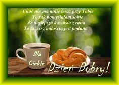 Kartka pod tytułem Dla Ciebie na Dzień Dobry... Wish, Mugs, Tableware, Dinnerware, Tumblers, Tablewares, Mug, Dishes, Place Settings