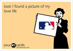 Baseball is my only love these days. And I'll have to keep dreaming on marrying an MLB player ;-)