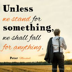 """""""Unless we stand for something, we shall fall for anything. """" – Peter Marshall When Men Do Nothing Last century the Nazis started rounding up Jews, gypsies, and those with disabilities in trying to supposedly """"purify"""" the race of mankind as they desired to have a """"super race"""" of people. When they started rounding up …"""