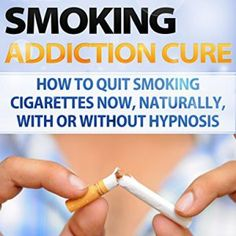 Smoking: Addiction - Quit Smoking - How to Stop Smoking Now, Naturally, With or Without Hypnosis (Easy way to stop Smoking Fast - Quit smoking tips - Smoking . Ways To Stop Smoking, Help Quit Smoking, Smoking Addiction, Stop Smoke, Free Books Online, Weight Gain, Book 1, The Cure, Personal Care