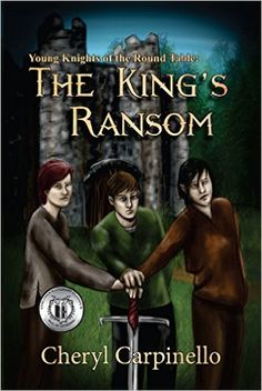 Tome Tender: Young Knights of the Round Table: The King's Ransom by Cheryl Carpinello