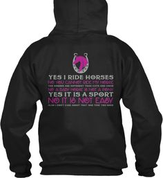 T-Shirt from SUMMER SALE OFF, a custom product made just for you by Teespring. - Yes I Ride Horses No You Cannot Ride My Horse. Horse Sweatshirts, Hoodies, Horse Riding Clothes, Horse Clothing, Westerns, Country Girls Outfits, Horse Fashion, Equestrian Outfits, Equestrian Gifts