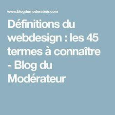 Définitions du webdesign : les 45 termes à connaître - Blog du Modérateur