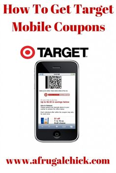 How To Get Target Mobile Coupons- If you have a smart phone don't miss out on a chance to save some extra money at Target with Target Mobile Coupons!