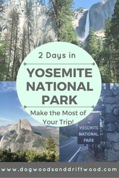 Two Day Itinerary of Yosemite National Park in California, USA- How to Make the Most of Your Trip! #yosemite #nationalpark #california #usa