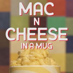 Explore a new way to make Mac N Cheese, in a mug!