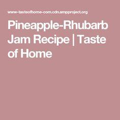 Pineapple-Rhubarb Jam Recipe | Taste of Home