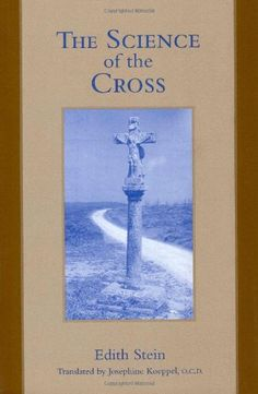 The Science of the Cross (The Collected Works of Edith St... https://www.amazon.com/dp/0935216316/ref=cm_sw_r_pi_dp_x_MkUtzbPHMJMHQ