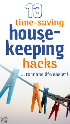 These housekeeping hacks will totally simplify your life! Perfect for tired parents or anyone who wants to spend less time on chores