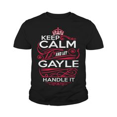 Keep Calm And Let GAYLE Handle It - GAYLE Tee Shirt, GAYLE shirt, GAYLE Hoodie, GAYLE Family, GAYLE Tee, GAYLE Name, GAYLE kid, GAYLE Sweatshirt #gift #ideas #Popular #Everything #Videos #Shop #Animals #pets #Architecture #Art #Cars #motorcycles #Celebrities #DIY #crafts #Design #Education #Entertainment #Food #drink #Gardening #Geek #Hair #beauty #Health #fitness #History #Holidays #events #Home decor #Humor #Illustrations #posters #Kids #parenting #Men #Outdoors #Photography #Products…