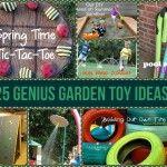 25 Genius Garden Toy Ideas