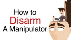 A manipulator knows how to get what they need with little effort from themselves but at great cost to others. Here are 4 ways to disarm them, and regain...