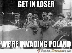 Funny military meme of Hitler waiting for you in the car so you can jump in and invade Poland. More funny images on crazyhyena.com