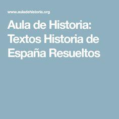 Aula de Historia: Textos Historia de España Resueltos