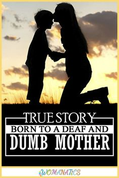 True Story: Born To A Deaf and Dumb Mother  #Mother #MontherLove #TrueStory #Womanatics