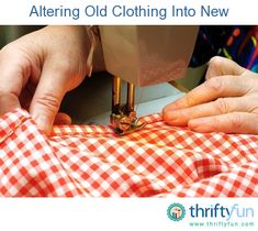 This is a guide about altering old clothing into new. You can save many of those clothes you were thinking of getting rid of with some do it yourself alterations.