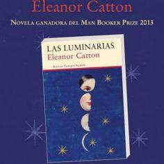 LAS LUMINARIAS Eleanor Catton Novela ganadora del Man Booker Prize 2013 2?? ElEanor CaTTon las luminarias rebecca Miller????????? © Ronan Day-Lewis Las Lumi. http://slidehot.com/resources/las-luminarias-ganadora-del-man-booker-prize-2013.63075/