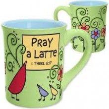 Mug-Pray A Latte-1 Thessalonians 5:17