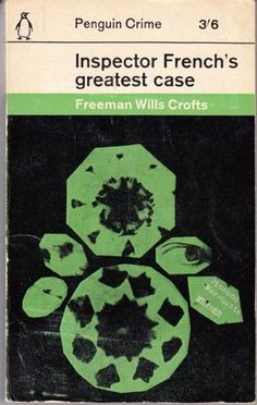Freeman Wills Crofts. Inspector French's Greatest Case. Penguin. 1962. John Sewell designed the cover.