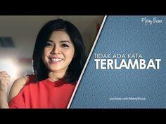 TIDAK ADA KATA TERLAMBAT (Video Motivasi) | Spoken Word | Merry Riana - YouTube
