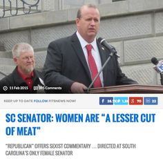 """This classic gem from South Carolina State Senator Thomas Corbin:""""Well, you know God created man first,"""" Corbin said, reportedly smirking at Shealy. """"Then he took the rib out of man to make woman. And you know, a rib is a lesser cut of meat."""". A tumblr: Americans voted for these guys and now they get to make laws!"""