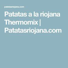 Patatas a la riojana Thermomix | Patatasriojana.com