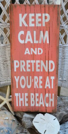 Beach Decor  Beach Sign  Keep Calm Pretend by CarovaBeachSignCo, $24.00