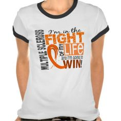 Fight Of My Life Multiple Sclerosis Shirt