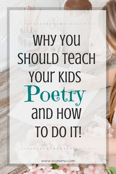 poetry-children-kids-writing-reading-learning-teaching-growing-How to teach children to write poetry-children's poetry