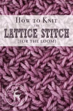 How to Knit the Lattice Stitch for the Loom | Vintage Storehouse & Co.