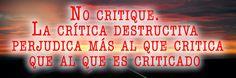 ¿Tiene usted la fea costumbre de criticarlo todo? Eso no está bien. ¿Le critica a usted todo el mundo cualquier cosa que hace? Eso no está bien. ¿Es que toda crítica es mala? Pues no. Las hay bue…