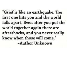 Grief is like an earthquake...