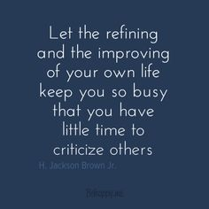 """""""Refine and improve"""" by H. Jackson Brown Jr. #inspiration"""