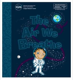 Free PDF book - The Air We Breathe Picture Book http://www.nasa.gov/pdf/62452main_The_Air_We_Breathe.pdf  K-4, This colorful picture book is designed to introduce Earth's atmosphere and its importance to life on Earth. It's appropriate for students in grades K-4.