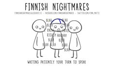 Finnish Nightmares That Every Introvert Will Relate To - Waiting Patiently for Your Turn to Speak