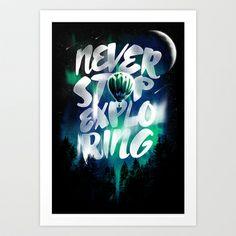 NEVER STOP EXPLORING Art Print by Dzeri29 - $16.64