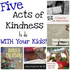 Five Acts of Kindness to do With Your Kids - each of them is a special way to teach empathy, and several of them involve writing a kind note too, so they include literacy skills as well.