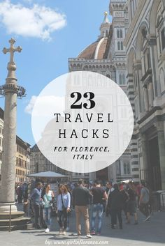 23 Travel Hacks For Your Next Trip To Florence | Girl In Florence Blog