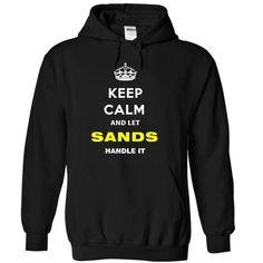 Keep Calm And Let Sands Handle It - #crochet sweater #moda sweater. MORE INFO => https://www.sunfrog.com/Names/Keep-Calm-And-Let-Sands-Handle-It-hmulj-Black-15749884-Hoodie.html?68278