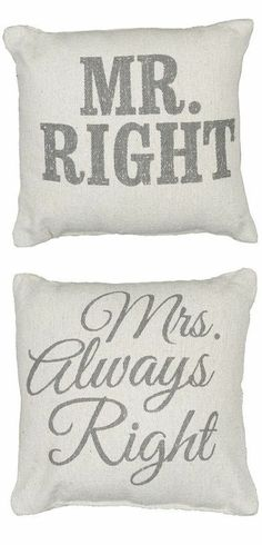Mr. Right Mrs. Always Right Throw Pillows ♥ L.O.V.E.
