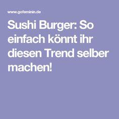 Sushi Burger: So einfach könnt ihr diesen Trend selber machen!