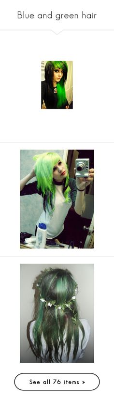 """""""Blue and green hair"""" by neverland-is-just-a-dream-away ❤ liked on Polyvore featuring hair, girls, people, pictures, scene girls, photos, backgrounds, beauty products, haircare and hairstyles"""