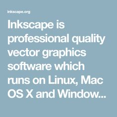 Inkscape is professional quality vector graphics software which runs on Linux, Mac OS X and Windows desktop computers.