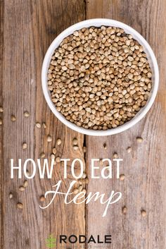 Make hemp a part of your daily diet with these delicious foods.