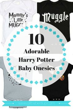 10 HARRY POTTER THEMED BABY ONESIES WE ADORE If youre a huge Harry Potter fan (and lets face it who isnt), weve found 10 of the most adorable, most fun and most Rowling-inspired baby onesies out there. Is it wrong to just order all of them? Newborn Needs, Baby Up, Real Moms, Baby Massage, After Baby, Pregnant Mom, Friends Mom, First Time Moms, Baby Hacks