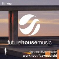 Stream Higher Self & Tom Budin - Work It Out (ft. SWEEDiSH) by Future House Music from desktop or your mobile device Dj Music, House Music, Future House, Toms, Self, Free