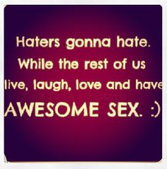So true so you can be jealous and hate all you want..cuz you stay on my Dick! And ain't no denying that! Proof is in the pudding