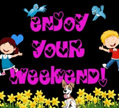 Share this very beautiful weekend card to your friends and relatives. Free online A Weekend Ecard For You ecards on Everyday Cards